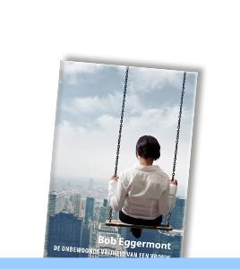 BOB EGGERMONT | De onbewoonde vrijheid van een vrouw