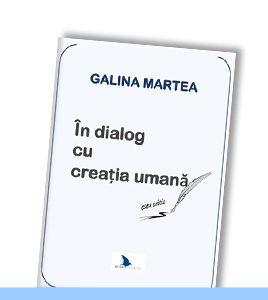 Galina Martea | In dialog cu creatia umana