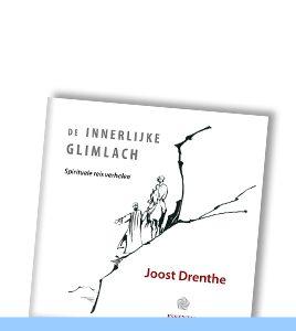 DE INNERLIJKE GLIMLACH | Spirituele reis verhalen van Joost Drenthe