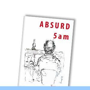 GERTJAN KAIJEN | Absurd 5 a.m.