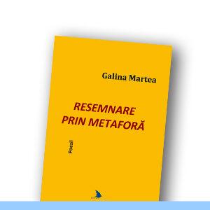 GALINA MARTEA | Resemnare prin metaforă ( poetry in Romanian)