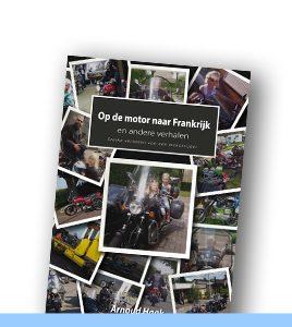 Op de motor naar Frankrijk | Arnoud Haak