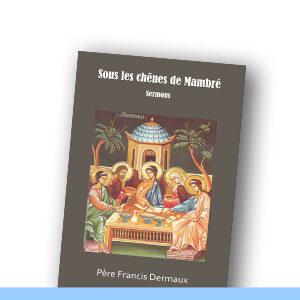 Père Francis Dermaux | Sous les chênes de Mambré