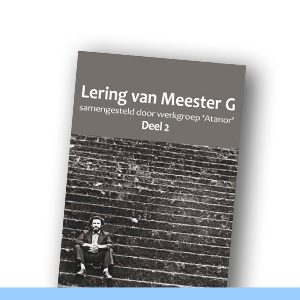 Lering van Meester G - deel 2