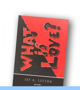 What is love? | Poems by Jay A. Lecton