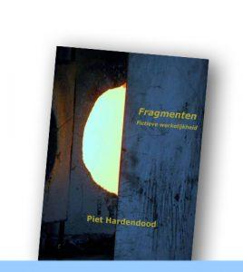 Piet Hardendood | Fragmenten