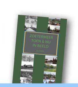 Zoetermeer Toen & Nu in beeld